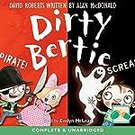 Dirty Bertie: Pirate! & Scream! | David Roberts,Alan MacDonald