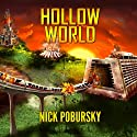Hollow World Audiobook by Nick Pobursky Narrated by Nick Barbera