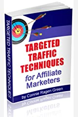 Targeted Traffic Techniques for Affiliate Marketers Kindle Edition