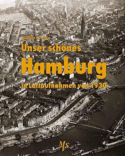 Unser Schones Hamburg In Luftaufnahmen Von 1930 Paschen Joachim Amazon De Bucher