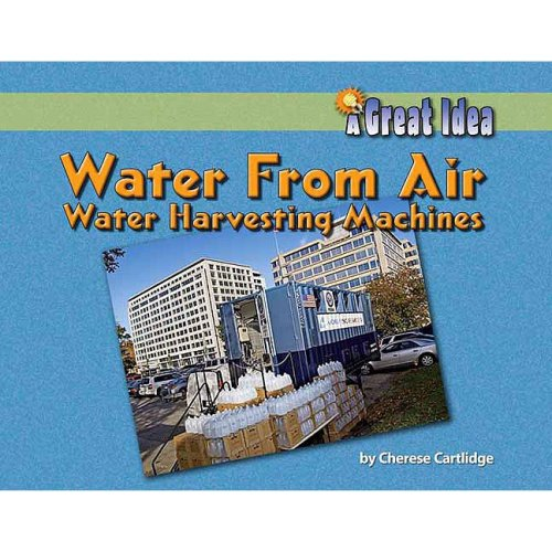 Water from Air: Water-Harvesting Machines (Great Idea) pdf epub