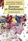 Bienvenue en transhumanie : Sur l'homme de demain par Rodis-Lewis