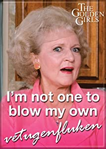 "Ata-Boy The Golden Girls 'Blow My Own Vetugenfluken' 2.5"" x 3.5"" Magnet for Refrigerators and Lockers"