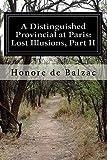 A Distinguished Provincial at Paris: Lost Illusions, Part II, Honoré de Balzac, 1500345164