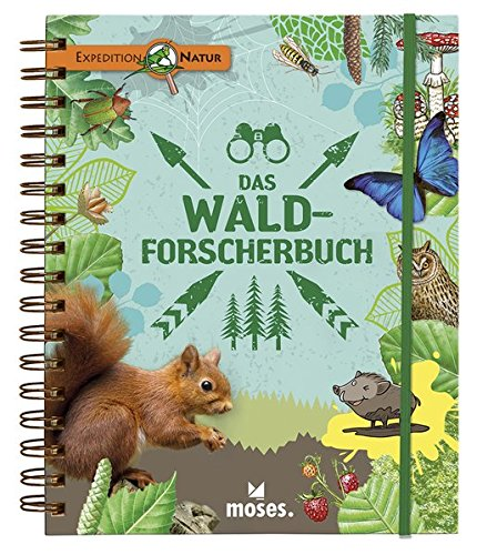 Expedition Natur: Das Wald-Forscherbuch