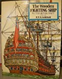 The Wooden Fighting Ship in the Royal Navy, AD 897-1860, E. H. H. Archibald, 0668023694