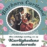 Kærlighedens maskerade (Barbara Cartland - Den udødelige samling 23) | Barbara Cartland
