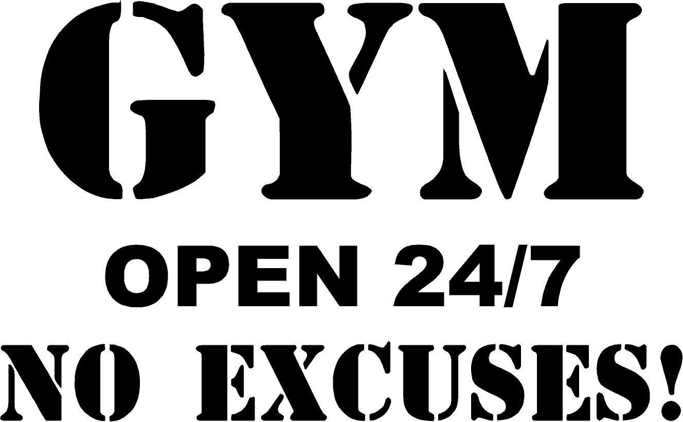 "CreativeSignsnDesigns Gym Open 24/7 No Excuses! - Vinyl Wall/Door Decal (Black, 22""x14"")"