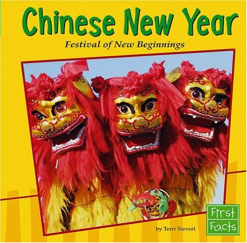 Chinese New Year: Festival of New Beginnings (Holidays and Culture)