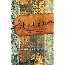 Helena: Cuando el pasado ya no pesa, el hoy es para siempre