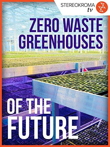 Zero Waste Greenhouses of the Future (Urban Farm)