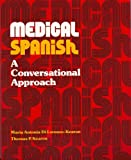 Medical Spanish : A Conversational Approach, Di Lorenzo-Kearon, Maria A., 0884320790