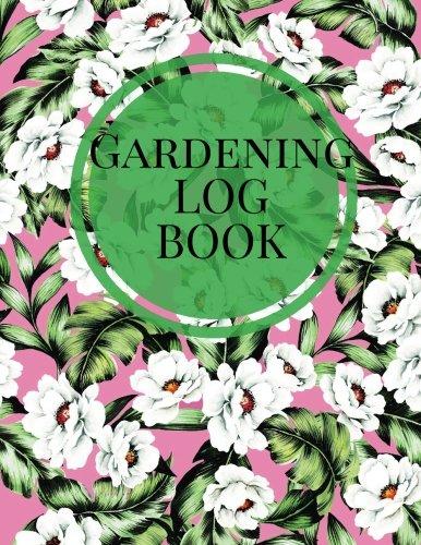 Gardening Log Book: Pink & Green Floral Garden Journal | Flowers, Vegetables and Fruit Planning | Seasonal & Monthly Checklist, Garden Plan, Plant ... 8.5