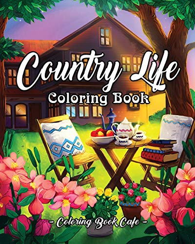 - Country Life: A Coloring Book for Adults Featuring Charming Farm Scenes and Animals, Beautiful Country Landscapes and Relaxing Floral Patterns