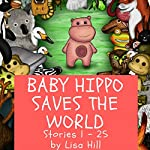 Baby Hippo Saves the World | Lisa Hill