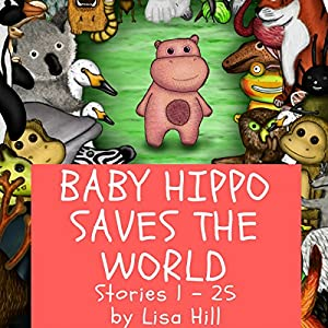 Baby Hippo Saves the World Audiobook