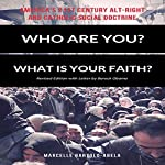 Who Are You? What Is Your Faith?: America's 21st Century Alt-Right and Catholic Social Doctrine | Marcelle Bartolo-Abela