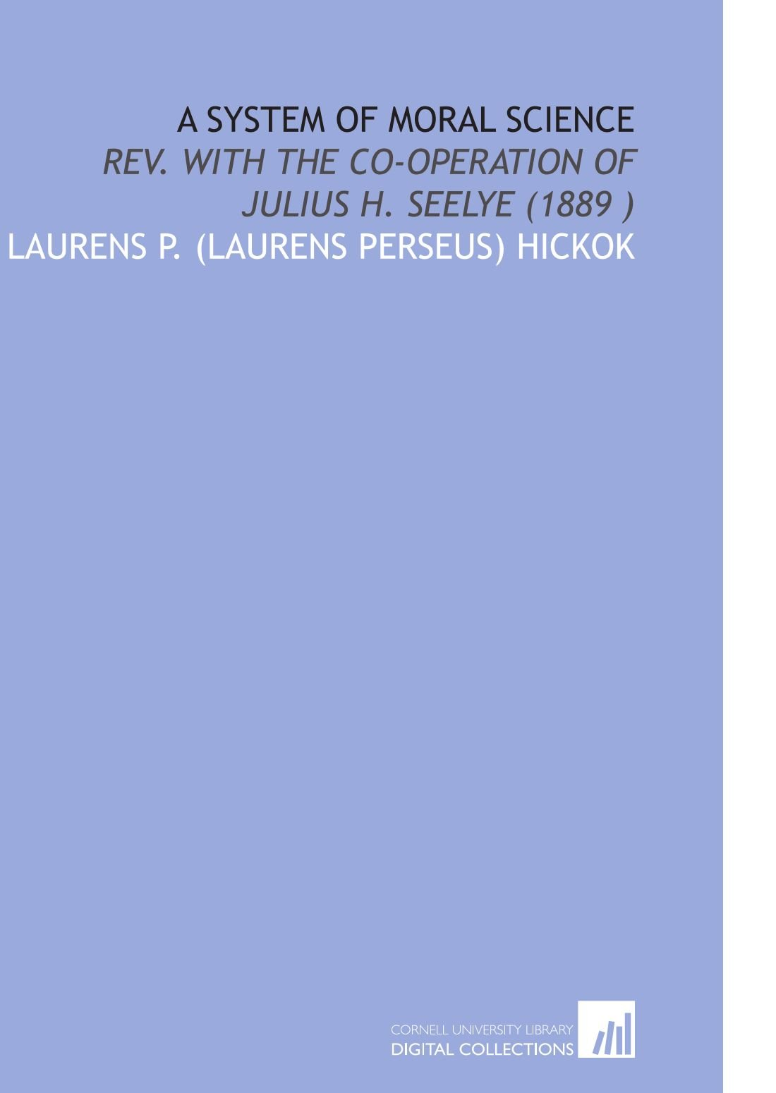 Download A System of Moral Science: Rev. With the Co-Operation of Julius H. Seelye (1889 ) pdf