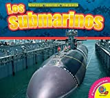 Los Submarinos / Submarines (Maquinas Militares Poderosas (Mighty Military Machines)) (English and Spanish Edition)