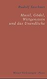 Musil, Gödel, Wittgenstein und das Unendliche (Wiener Vorlesungen 87)
