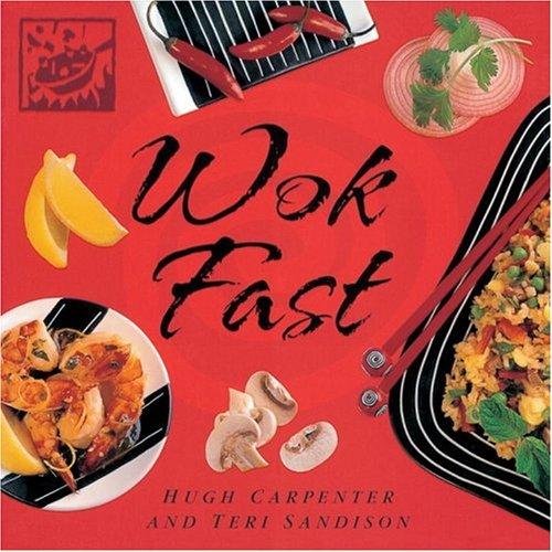Wok Fast (Fast Books) by Hugh Carpenter, Teri Sandison