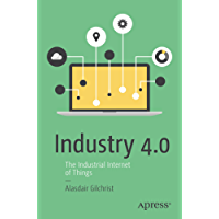Industry 4.0: The Industrial Internet of Things (English Edition)