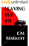 Leaving the #9: A Ghost Story