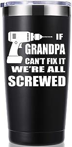 If Grandpa Can't Fix It We're All Screwed 20 OZ Tumbler.Grandpa Gifts.Birthday Gifts,Christmas Gifts for Men,New Grandpa,Grandpa Again,Granddad,New Grandfather,Husband,Men Travel Mug(Black)