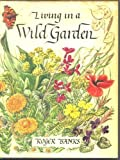 Living in a Wild Garden, Roger Banks, 0312489749