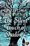 The Silent Touch of Shadows, Christina Courtenay, 1906931763