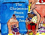 img - for The Christmas Santa Wore Blue Jeans by Angela V. Ruggiero (2013-08-01) book / textbook / text book