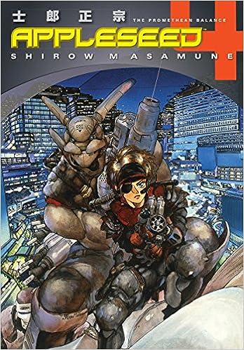 Appleseed Book 4 The Promethean Balance Masamune Shirow Masamune Shirow 9781593076948 Amazon Com Books
