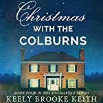 Christmas with the Colburns: An Uncharted Novella | Keely Brooke Keith