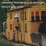 Chansons Folkloriques en Francais - French Folk Songs