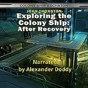 Exploring the Colony Ship: After Recovery: Colony Ship Eschaton   John Thornton