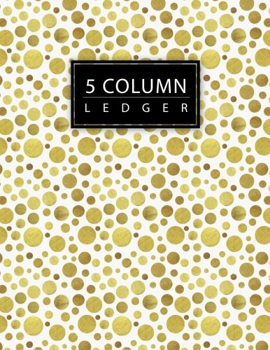 (5 Column Ledger: Hand Painted Dot Golden Business Record Book Accounting Ledger Journal Accounting Bookkeeping Notebook Home Office School 8.5x11 ... Pages (Accounting 5 Column Ledger) (Volume)
