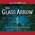 The Glass Arrow | Kristen Simmons