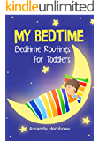 My Bedtime: This is a children's book about a boy who likes cookies and isn't sure if he needs a nap, Picture Books, Preschool Books (Ages 3-5), Baby Books, Kid's Book, and Bedtime Story