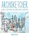 Archisketcher: A Guide to Spotting & Sketching Urban Landscapes