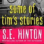 Some of Tim's Stories | S.E. Hinton