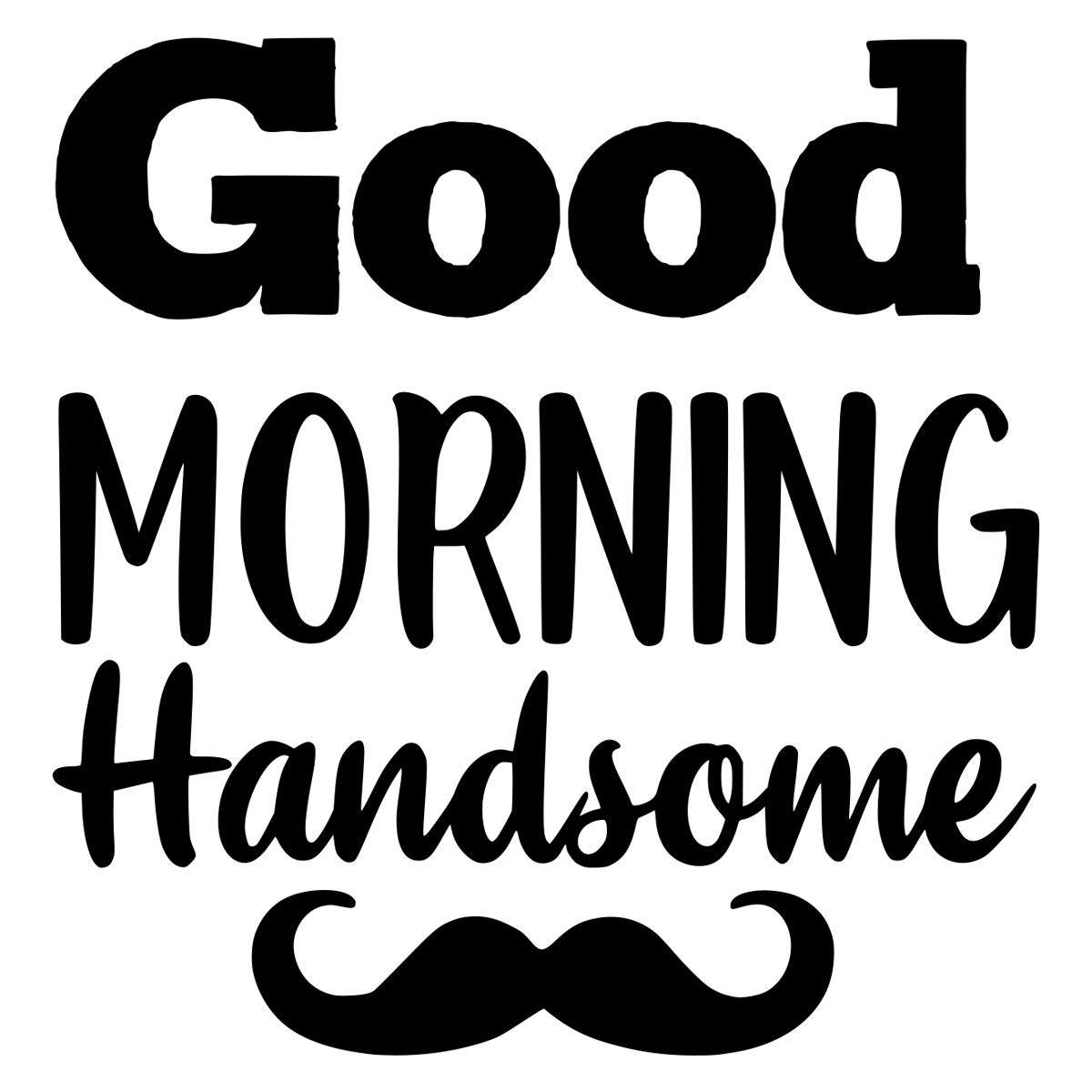 """Simply Remarkable """"Good Morning Handsome"""" Boy and Men Vinyl Decal for Bathroom, Kitchen, Restaurant, Mirror, School, Wall Sign Décor Gifts. Promotes Virus Safety Health (5"""