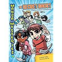 The Secret Ghost: A Mystery with Distance and Measurement (Manga Math Mysteries Book 3)