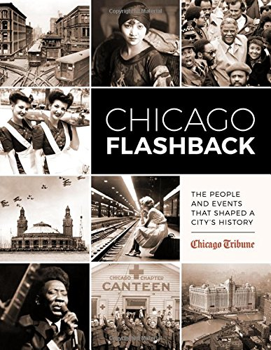 The devoted journalists at the Chicago Tribune have been reporting the city's news for 170 years. As a result, the paper has amassed an inimitable, as-it-happened history of its hometown, a city first incorporated in 1837 that rapidly grew to become ...