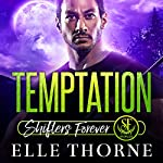 Temptation: Shifters Forever Worlds | Elle Thorne