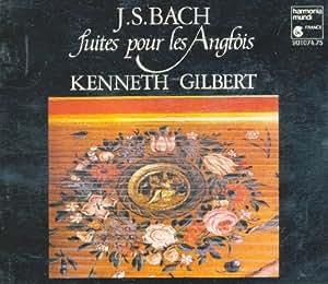 Bach: Suites pour les Anglois (English Suites)