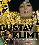 Gustav Klimt: In Search of the Total Artwork