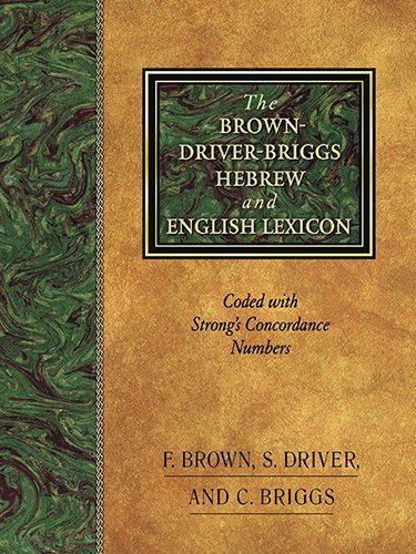 Brown-Driver-Briggs Hebrew and English Lexicon Publisher: Hendrickson Publishers; Revised edition