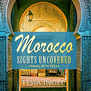 Morocco: Sights Uncovered Audiobook
