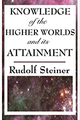 Knowledge of the Higher Worlds and Its Attainment Hardcover