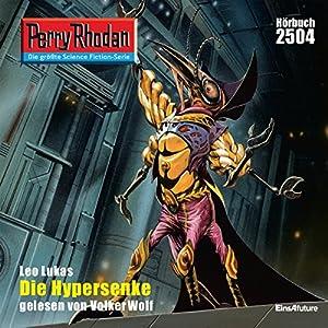 Die Hypersenke (Perry Rhodan 2504) Hörbuch